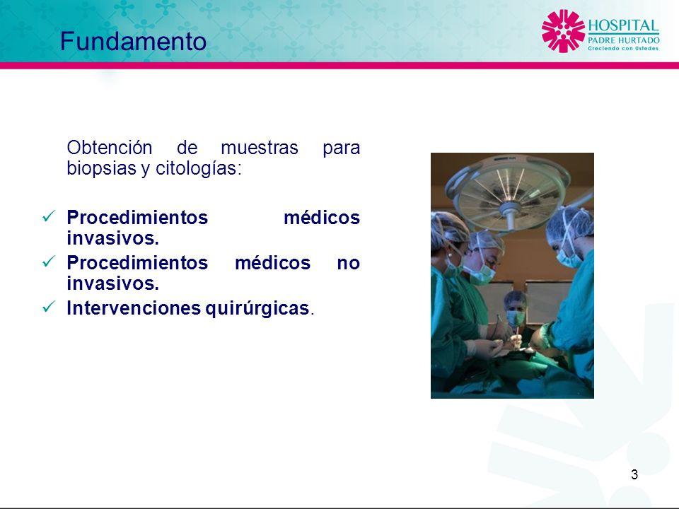Fundamento Obtención de muestras para biopsias y citologías: