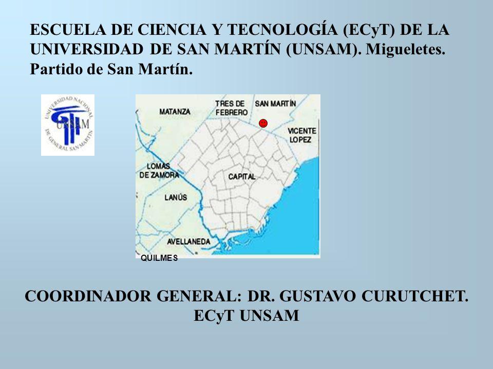 COORDINADOR GENERAL: DR. GUSTAVO CURUTCHET. ECyT UNSAM