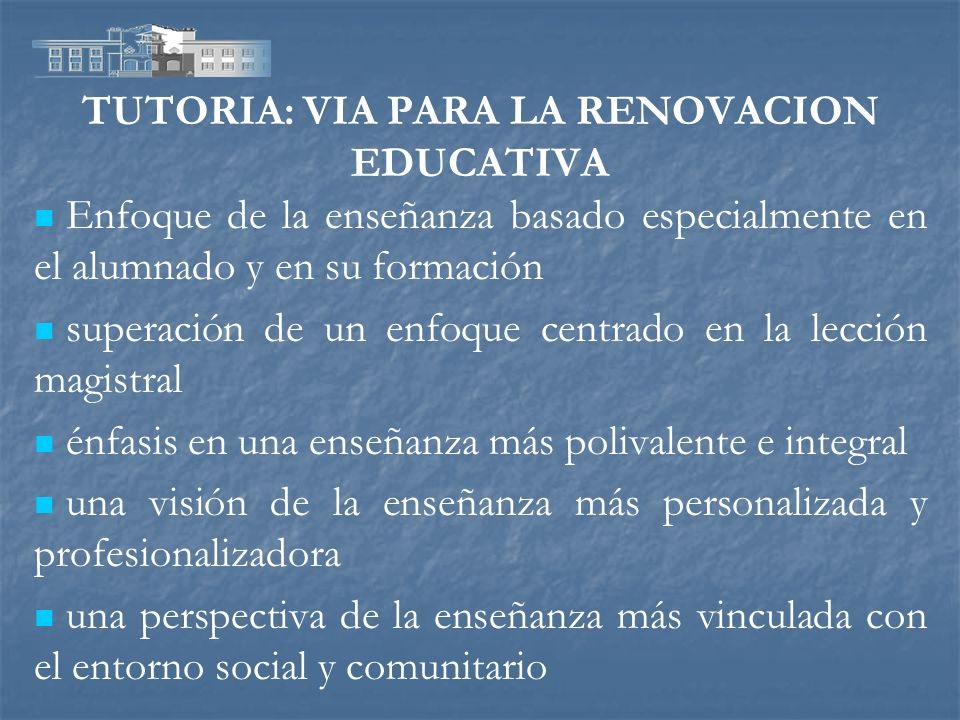 TUTORIA: VIA PARA LA RENOVACION EDUCATIVA