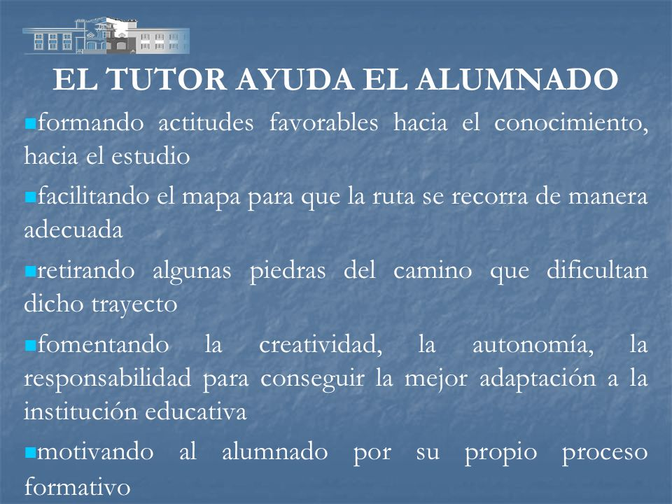 EL TUTOR AYUDA EL ALUMNADO
