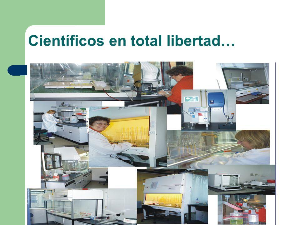 Científicos en total libertad…