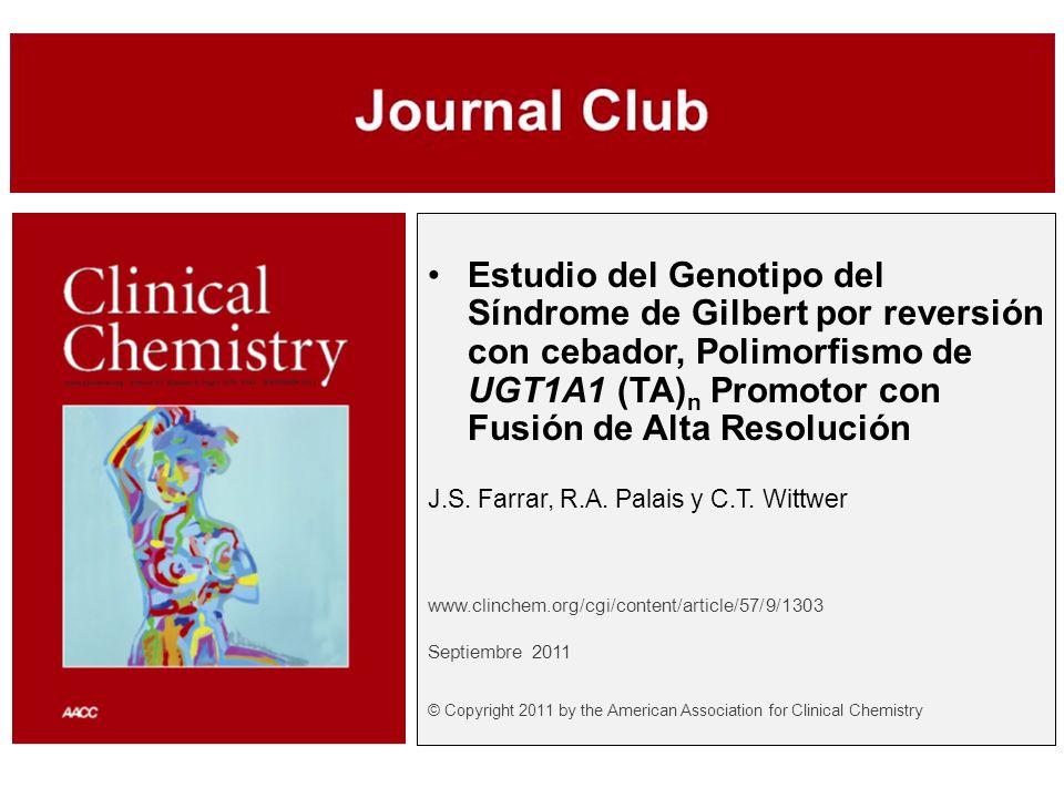 Estudio del Genotipo del Síndrome de Gilbert por reversión con cebador, Polimorfismo de UGT1A1 (TA)n Promotor con Fusión de Alta Resolución