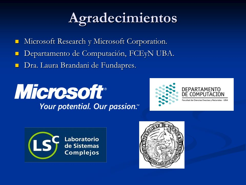 Agradecimientos Microsoft Research y Microsoft Corporation.