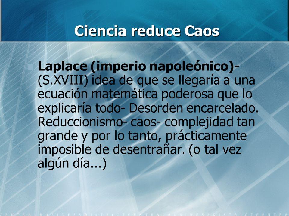 Ciencia reduce Caos