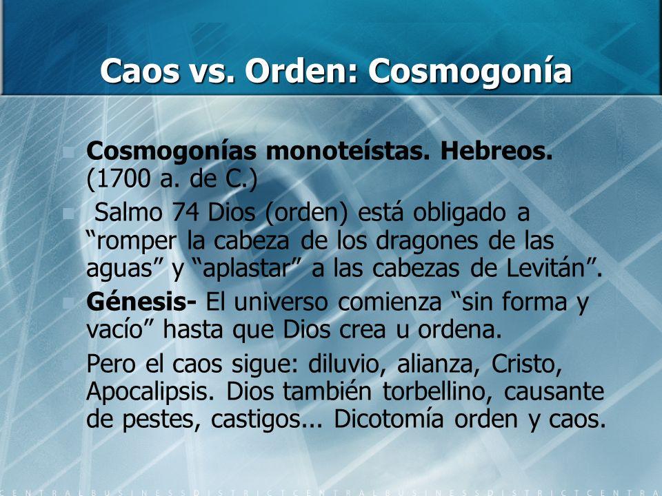 Caos vs. Orden: Cosmogonía