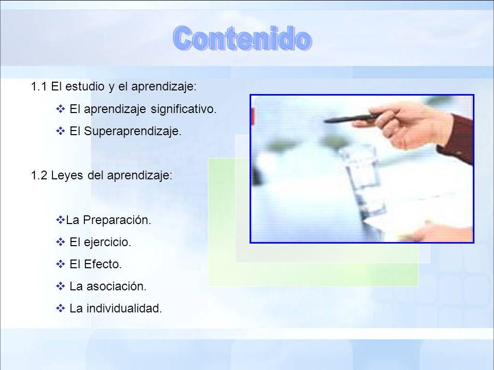 Contenido 1.1 El estudio y el aprendizaje: