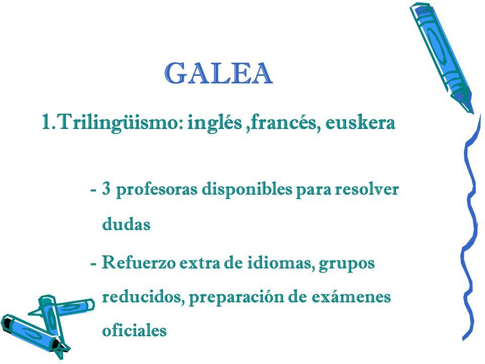 GALEA 1.Trilingüismo: inglés ,francés, euskera