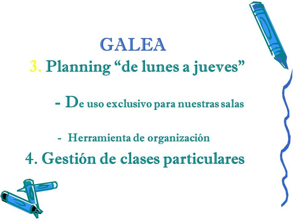 GALEA 3. Planning de lunes a jueves