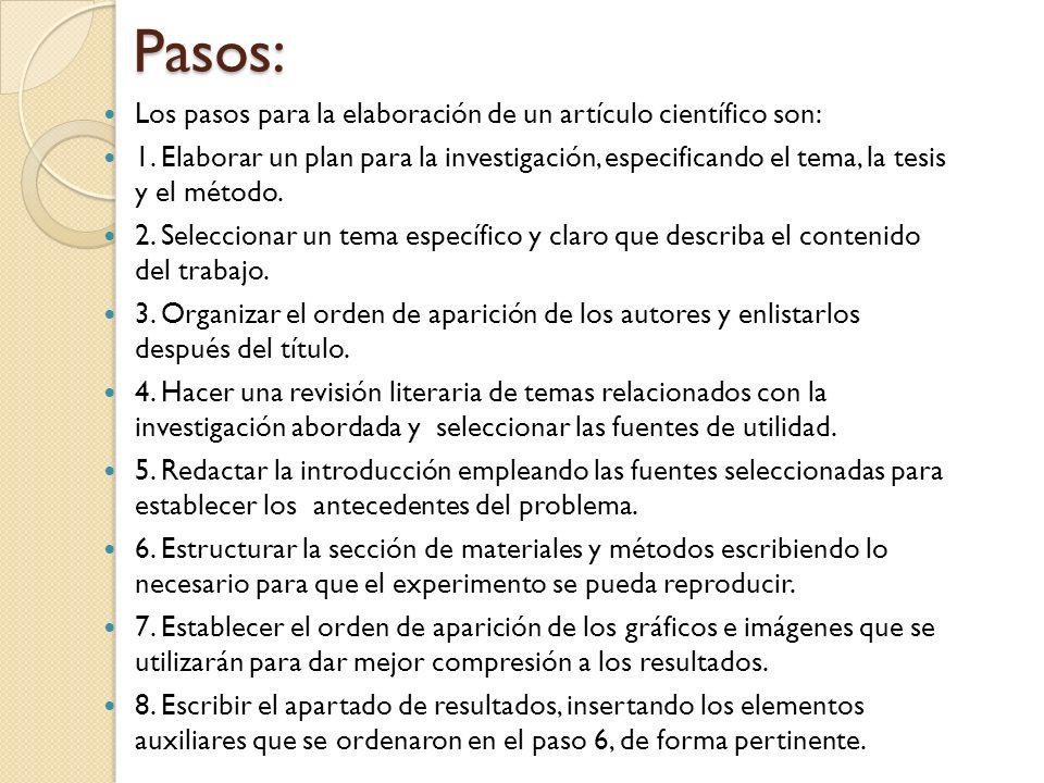 Pasos: Los pasos para la elaboración de un artículo científico son: