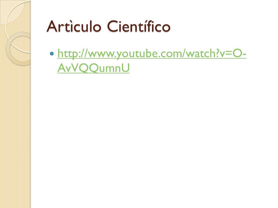 Artìculo Científico http://www.youtube.com/watch v=O- AvVQQumnU