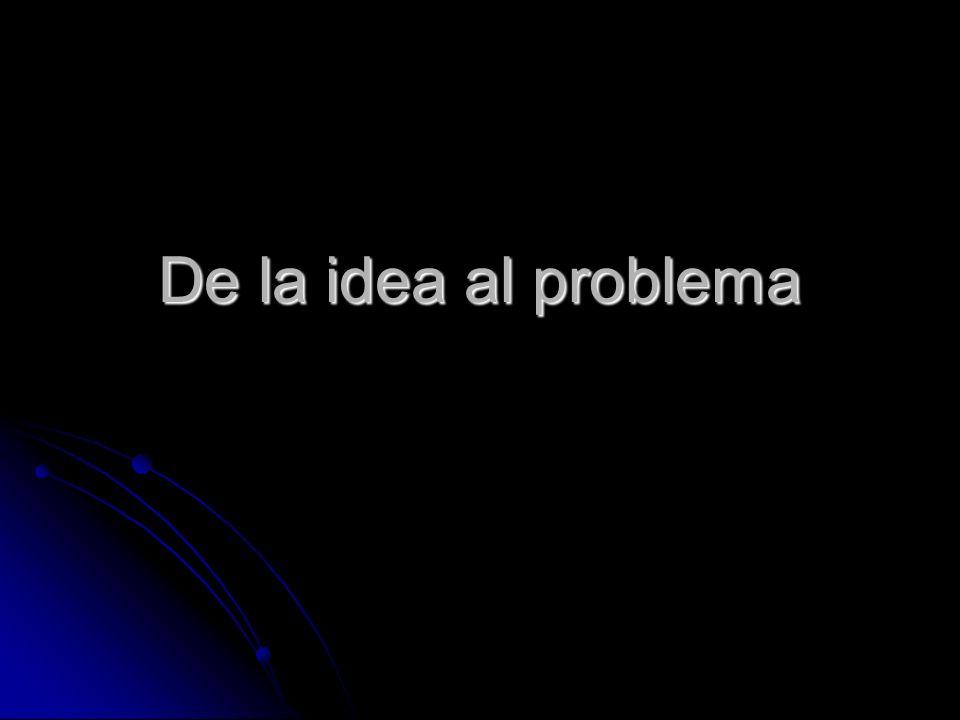De la idea al problema