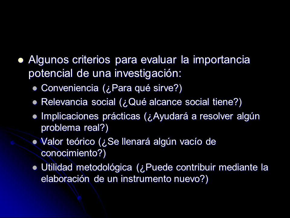 Algunos criterios para evaluar la importancia potencial de una investigación: