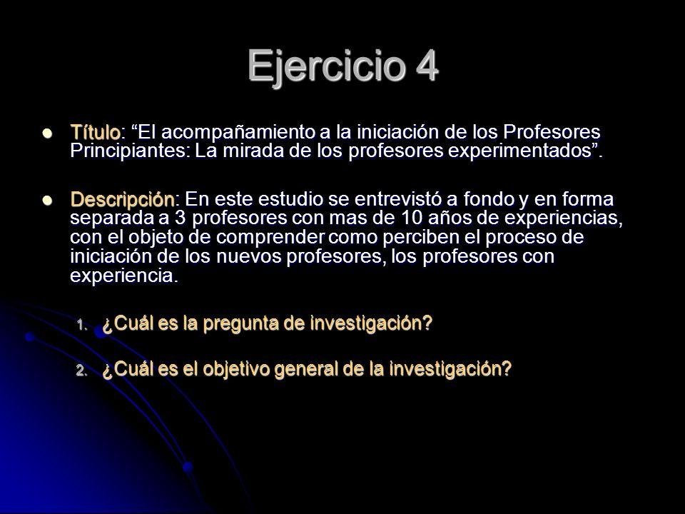 Ejercicio 4 Título: El acompañamiento a la iniciación de los Profesores Principiantes: La mirada de los profesores experimentados .