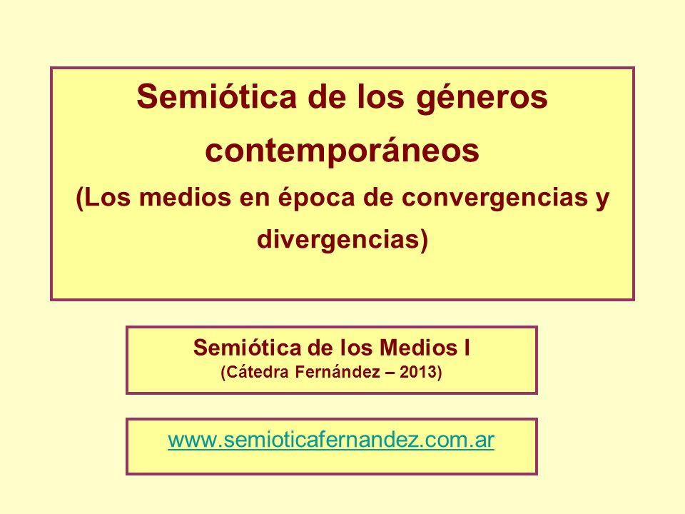Semiótica de los Medios I (Cátedra Fernández – 2013)