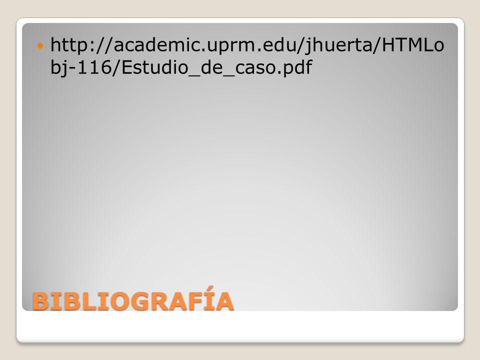 http://academic.uprm.edu/jhuerta/HTMLo bj-116/Estudio_de_caso.pdf