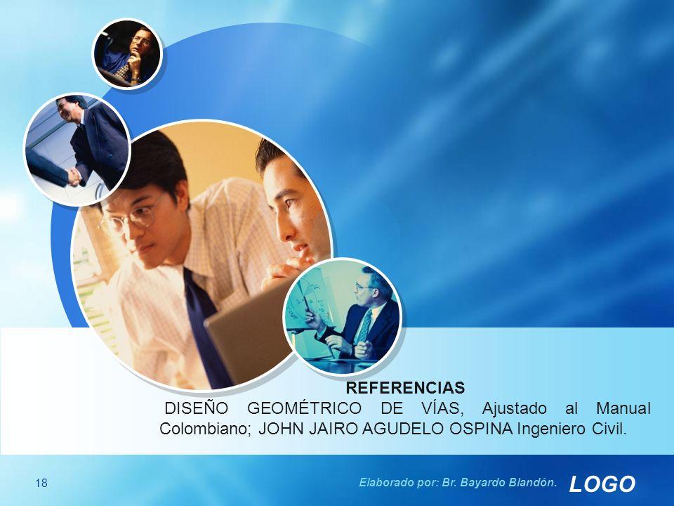 REFERENCIAS DISEÑO GEOMÉTRICO DE VÍAS, Ajustado al Manual Colombiano; JOHN JAIRO AGUDELO OSPINA Ingeniero Civil.
