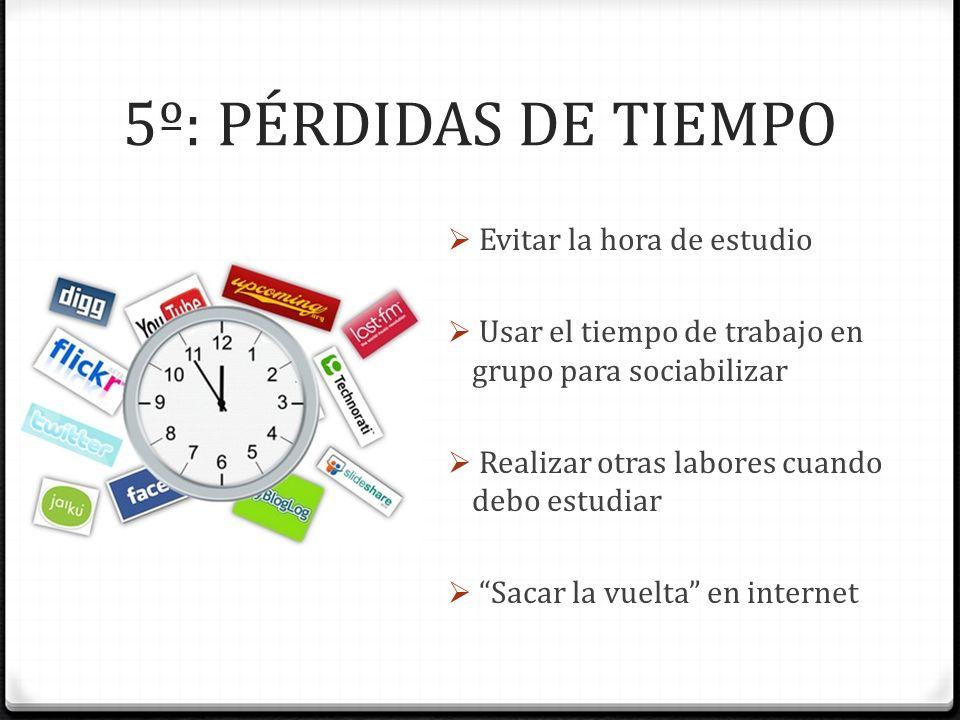 5º: PÉRDIDAS DE TIEMPO Evitar la hora de estudio