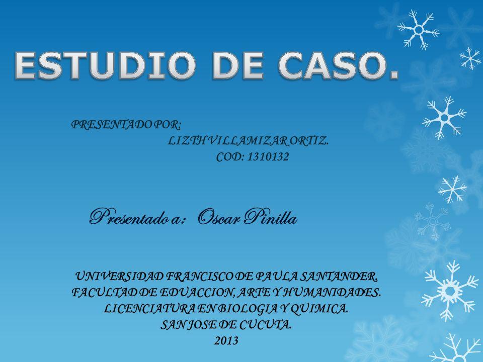 ESTUDIO DE CASO. Presentado a: Oscar Pinilla