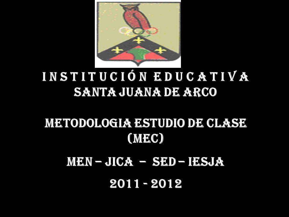 I N S T I T U C I Ó N E D U C A T I V A METODOLOGIA ESTUDIO DE CLASE