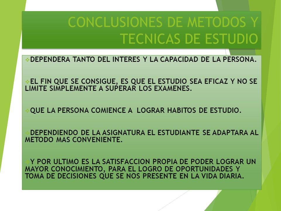 CONCLUSIONES DE METODOS Y TECNICAS DE ESTUDIO