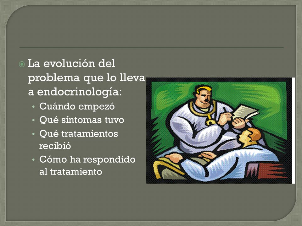 La evolución del problema que lo lleva a endocrinología: