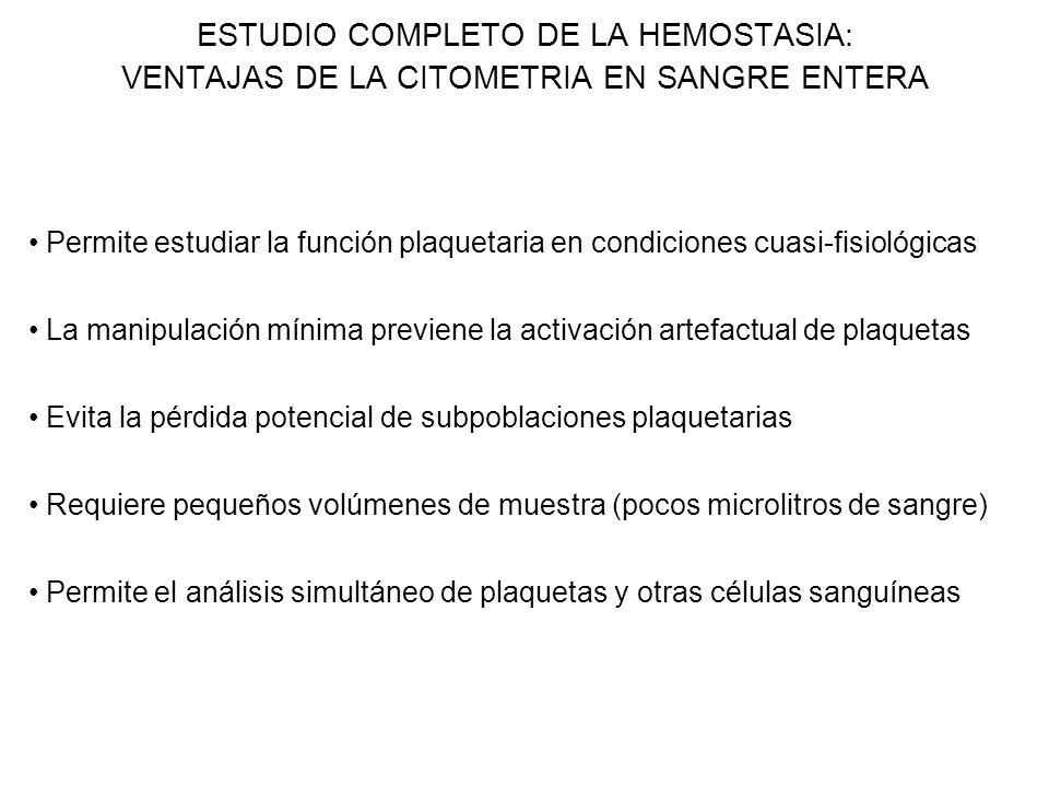 ESTUDIO COMPLETO DE LA HEMOSTASIA: VENTAJAS DE LA CITOMETRIA EN SANGRE ENTERA