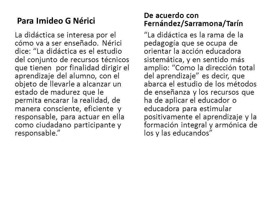 Para Imideo G Nérici De acuerdo con Fernández/Sarramona/Tarín