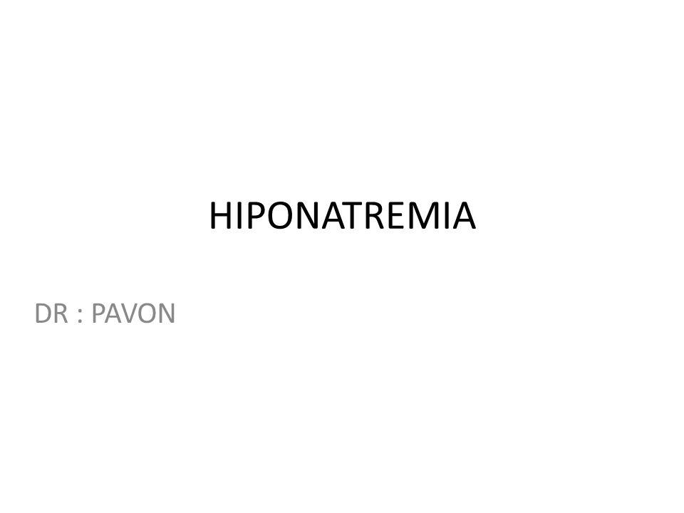 HIPONATREMIA DR : PAVON