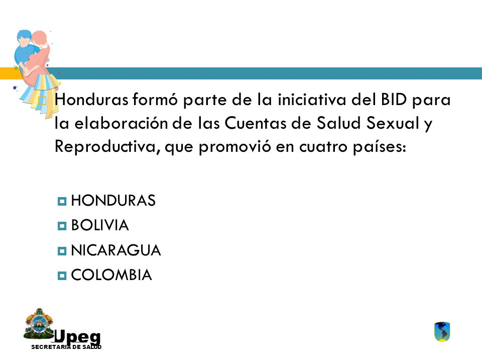 Honduras formó parte de la iniciativa del BID para la elaboración de las Cuentas de Salud Sexual y Reproductiva, que promovió en cuatro países: