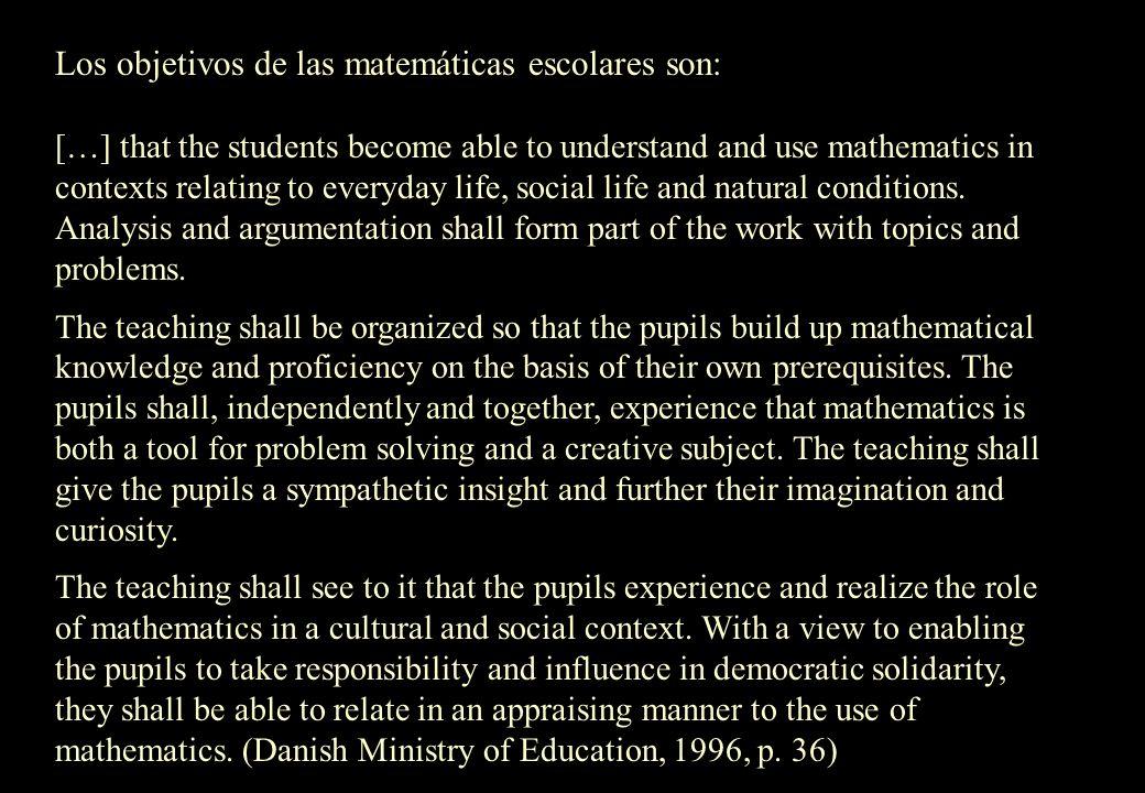 Los objetivos de las matemáticas escolares son: