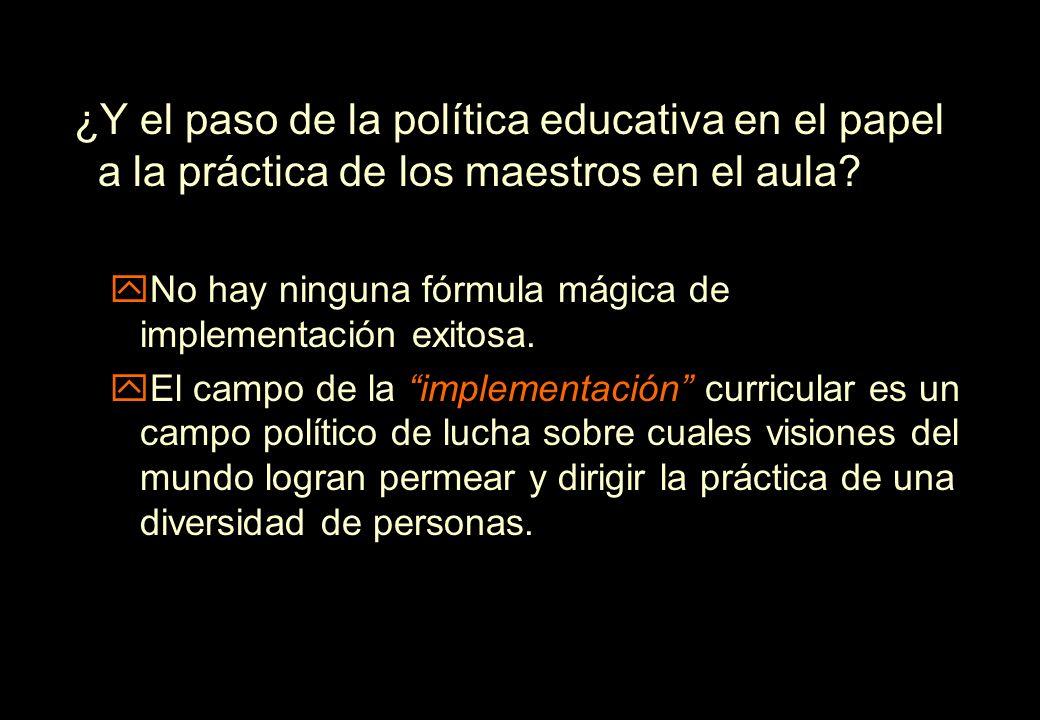 ¿Y el paso de la política educativa en el papel a la práctica de los maestros en el aula