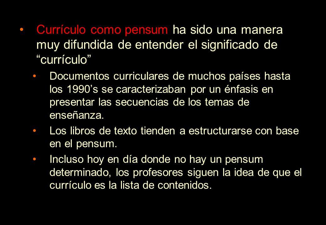 Currículo como pensum ha sido una manera muy difundida de entender el significado de currículo