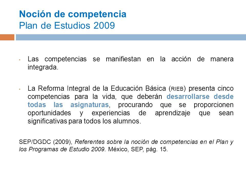 Noción de competencia Plan de Estudios 2009