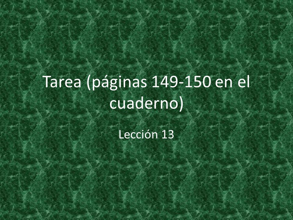 Tarea (páginas 149-150 en el cuaderno)