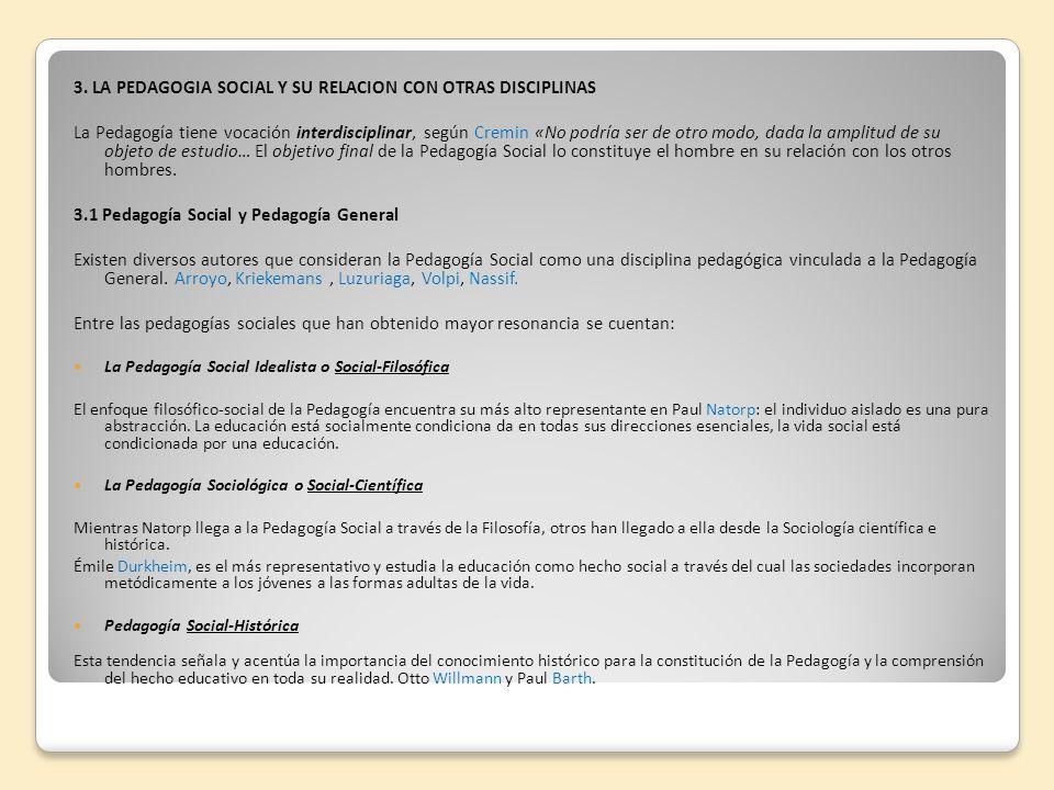 3. LA PEDAGOGIA SOCIAL Y SU RELACION CON OTRAS DISCIPLINAS