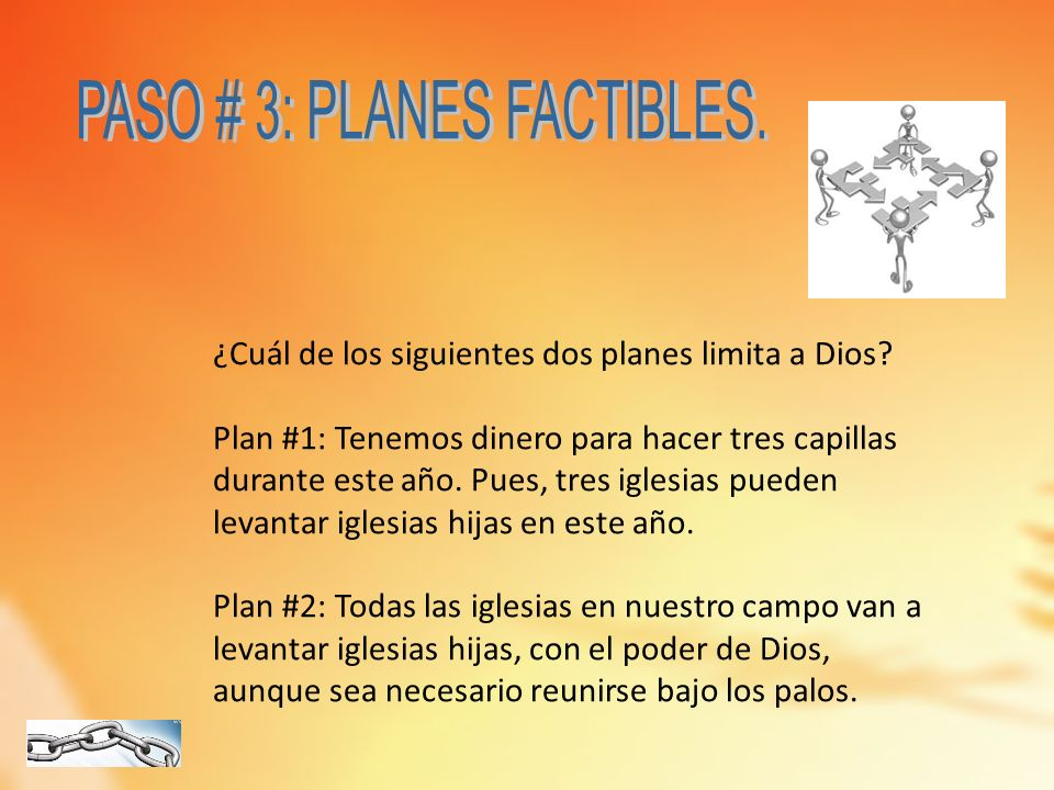 PASO # 3: PLANES FACTIBLES.