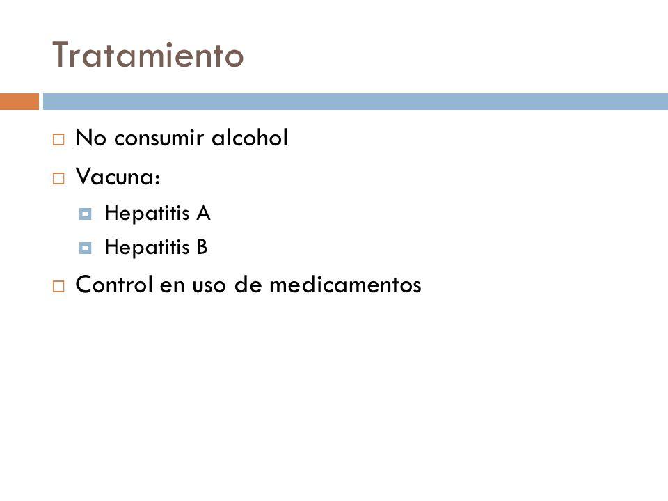 Tratamiento No consumir alcohol Vacuna: Control en uso de medicamentos