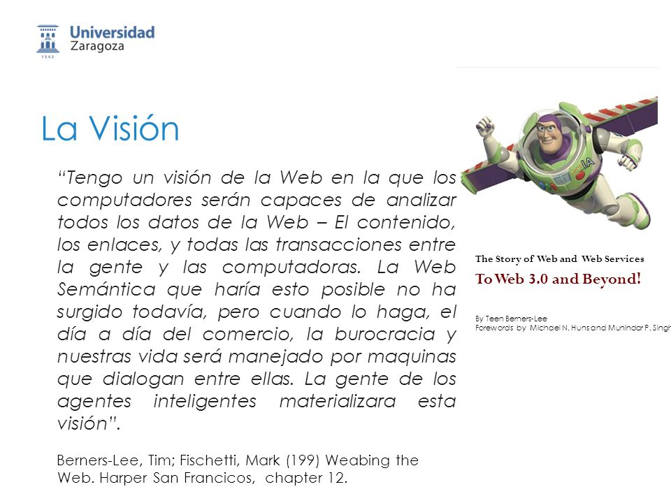 La Visión To Web 3.0 and Beyond! The Story of Web and Web Services. By Teen Berners-Lee. Forewords by Michael N. Huns and Munindar P. Singh.