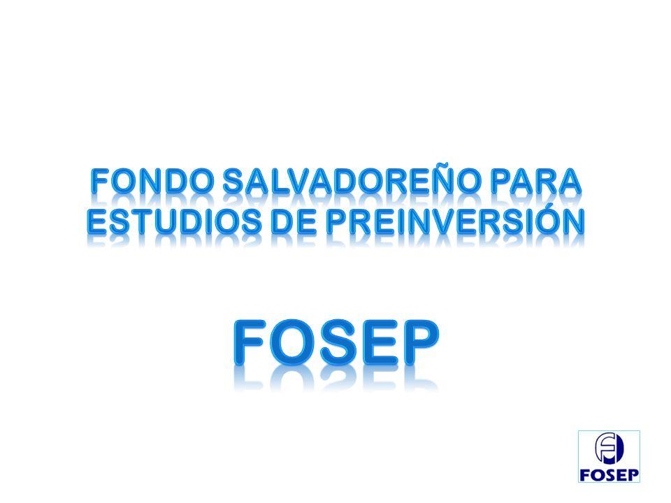 FONDO SALVADOREÑO PARA ESTUDIOS DE PREINVERSIÓN FOSEP