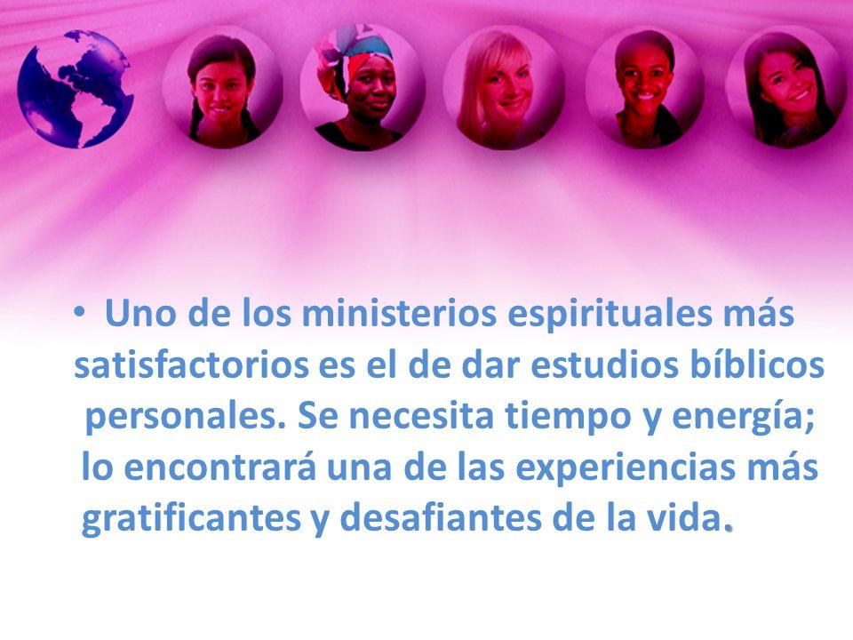 Uno de los ministerios espirituales más satisfactorios es el de dar estudios bíblicos personales.