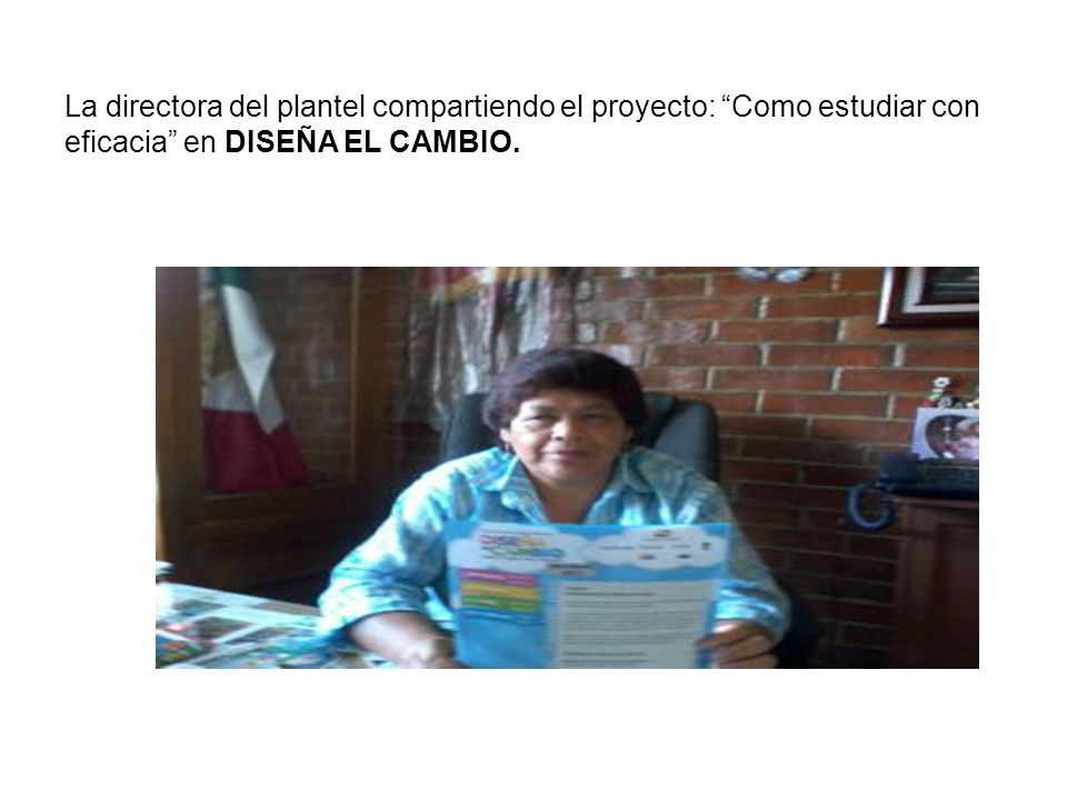 La directora del plantel compartiendo el proyecto: Como estudiar con eficacia en DISEÑA EL CAMBIO.