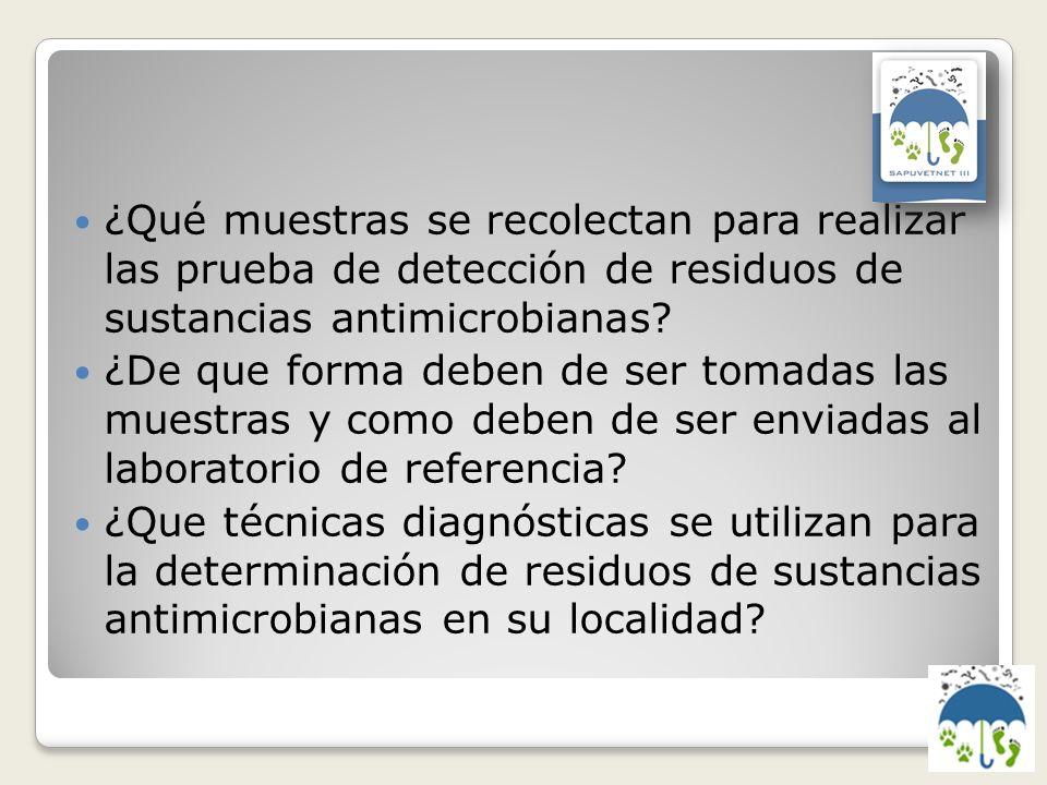 ¿Qué muestras se recolectan para realizar las prueba de detección de residuos de sustancias antimicrobianas