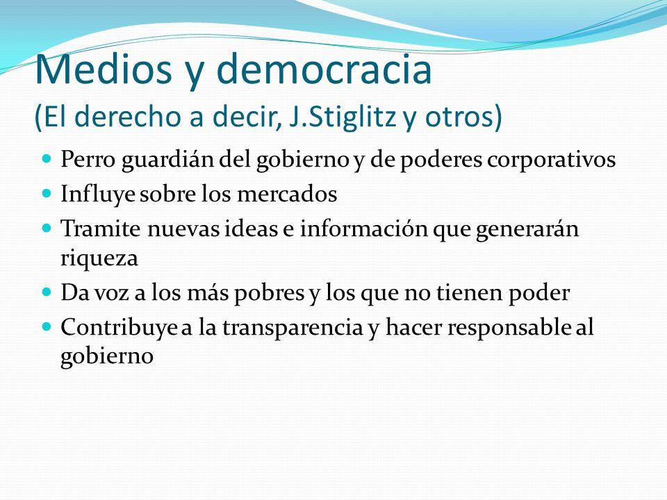 Medios y democracia (El derecho a decir, J.Stiglitz y otros)