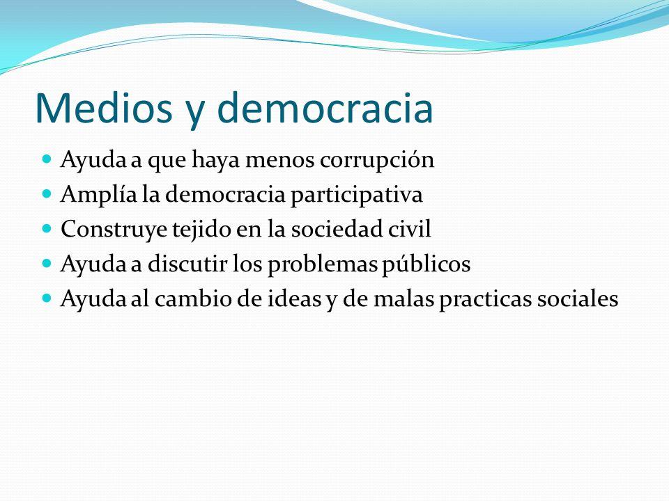 Medios y democracia Ayuda a que haya menos corrupción