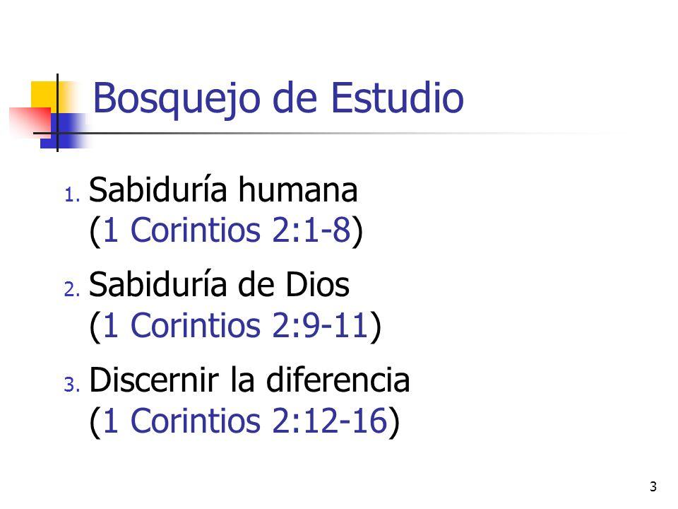 Bosquejo de Estudio Sabiduría humana (1 Corintios 2:1-8)