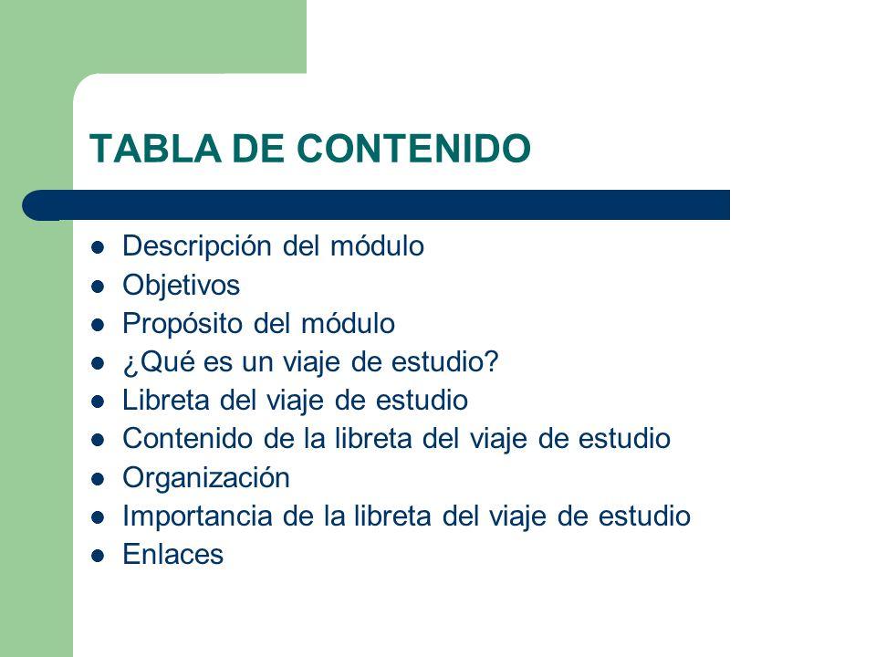 TABLA DE CONTENIDO Descripción del módulo Objetivos
