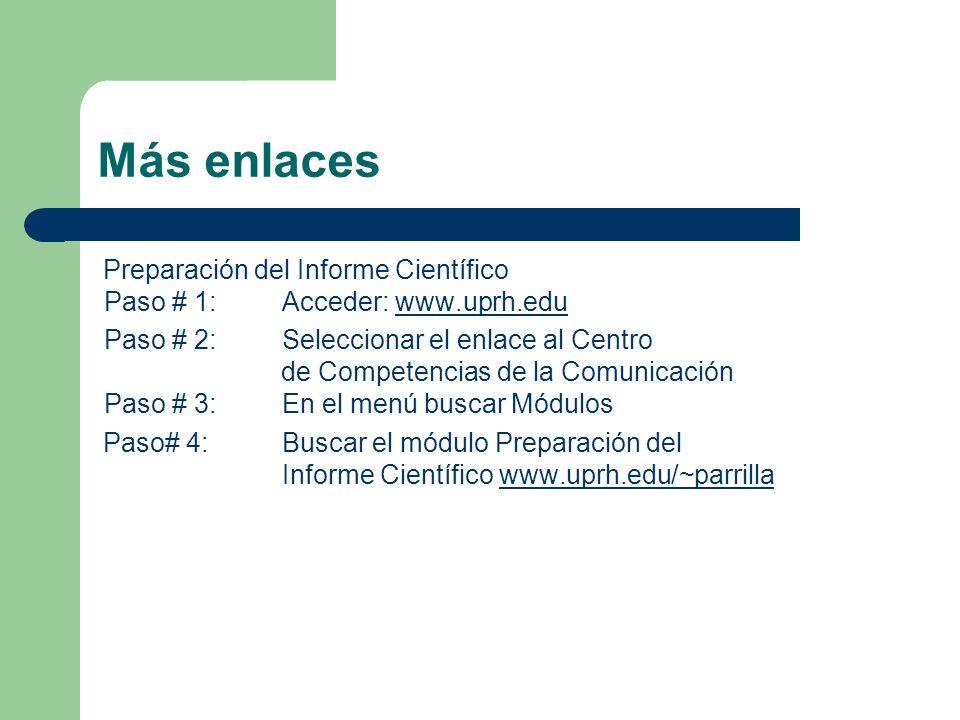 Más enlacesPreparación del Informe Científico Paso # 1: Acceder: www.uprh.edu.