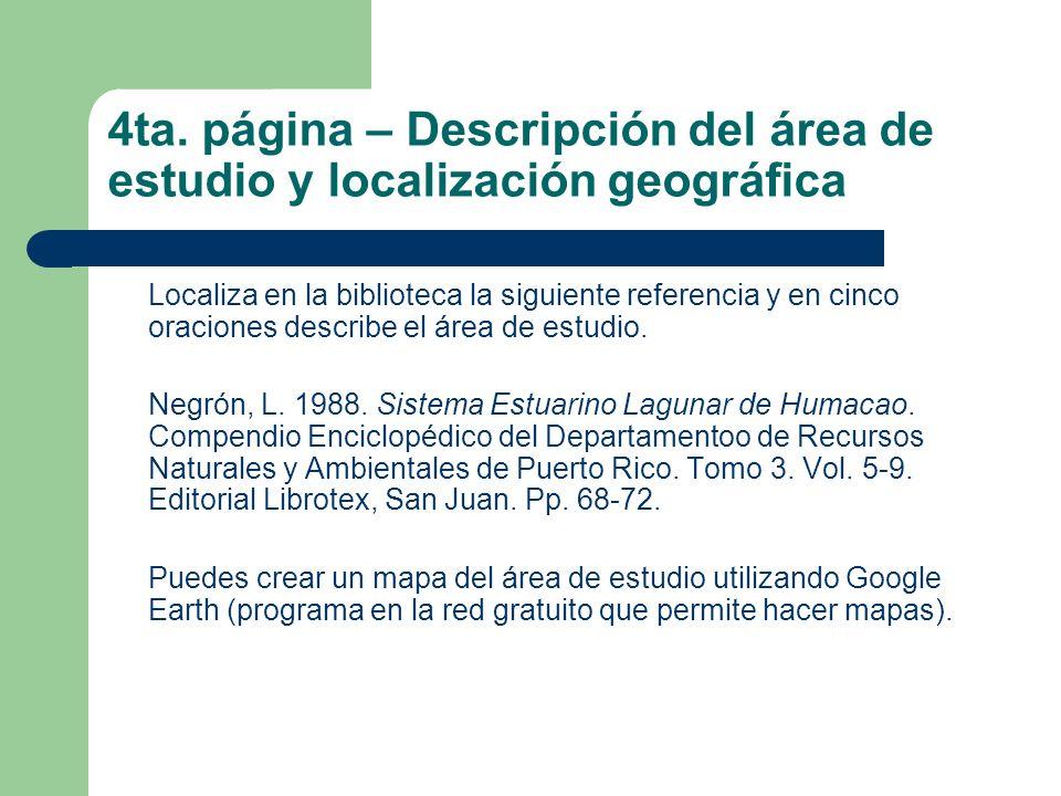 4ta. página – Descripción del área de estudio y localización geográfica