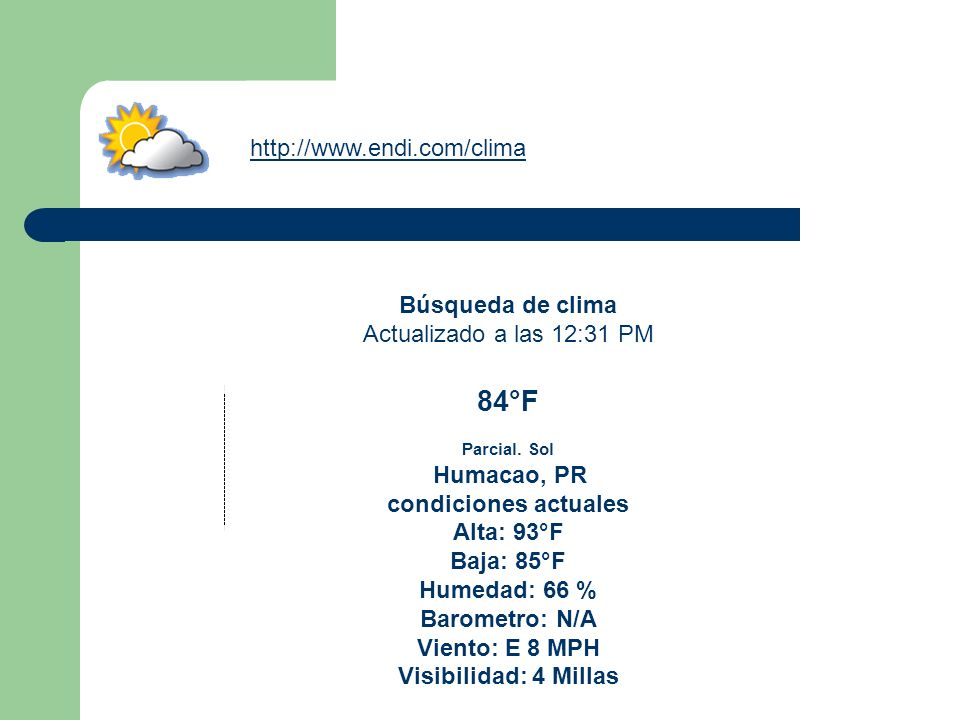 84°F http://www.endi.com/clima Búsqueda de clima
