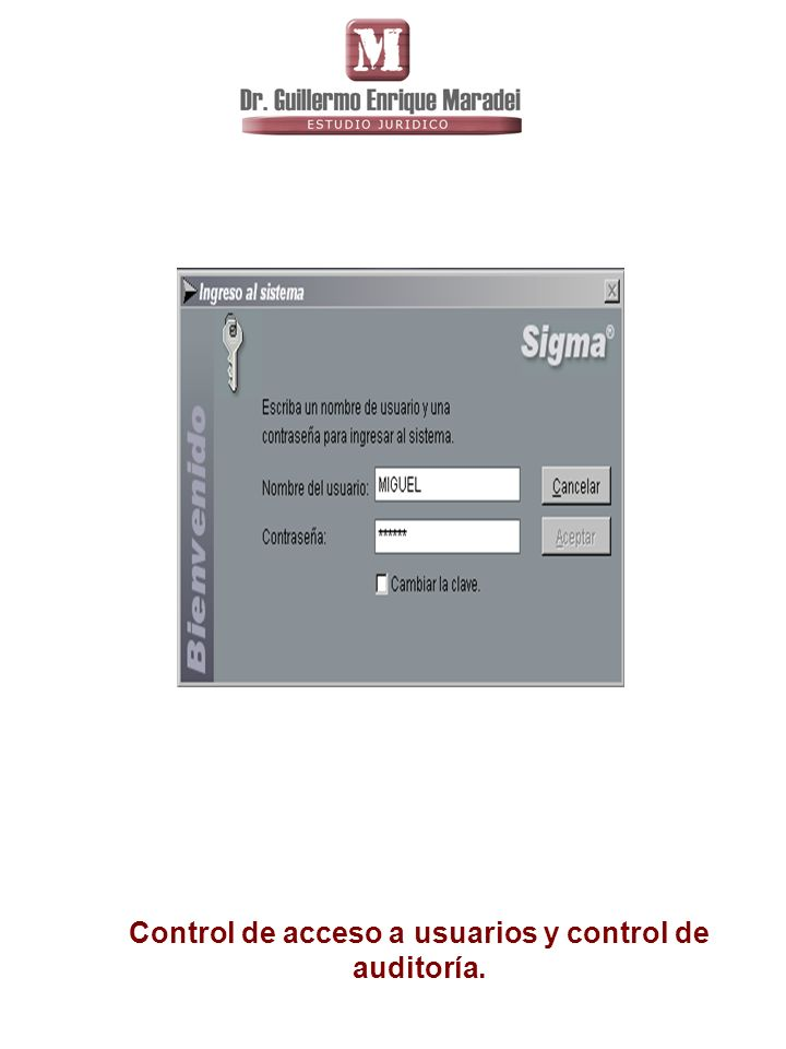 Control de acceso a usuarios y control de auditoría.